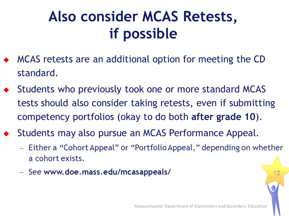 Also consider MCAS Retests, if possible
