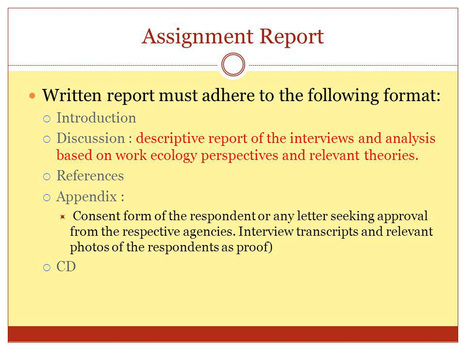 Assignment Report Written report must adhere to the following format: