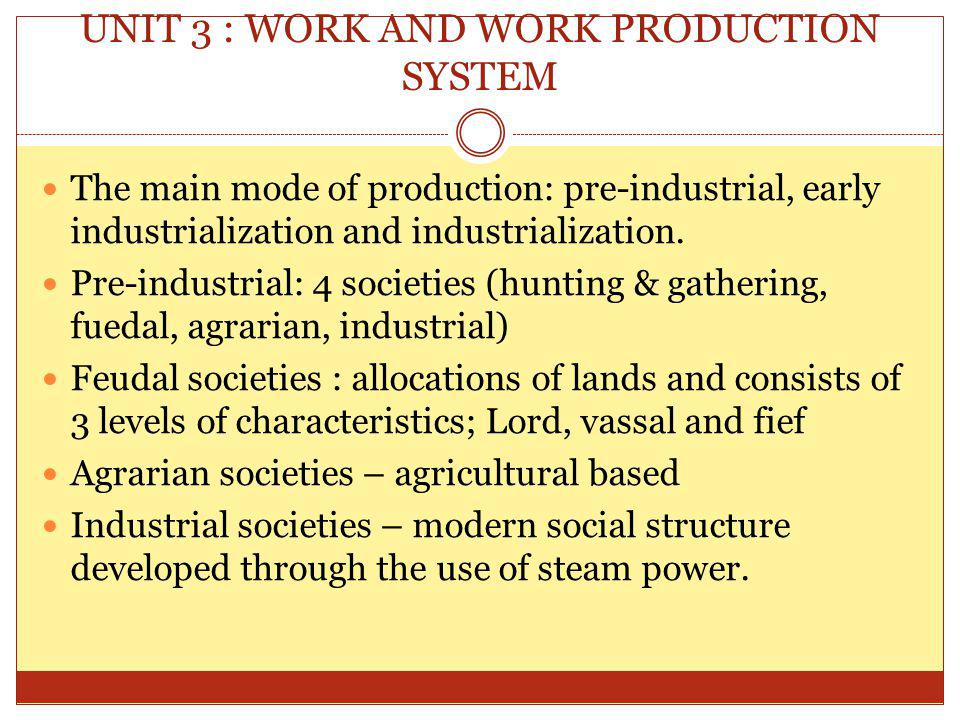 UNIT 3 : WORK AND WORK PRODUCTION SYSTEM