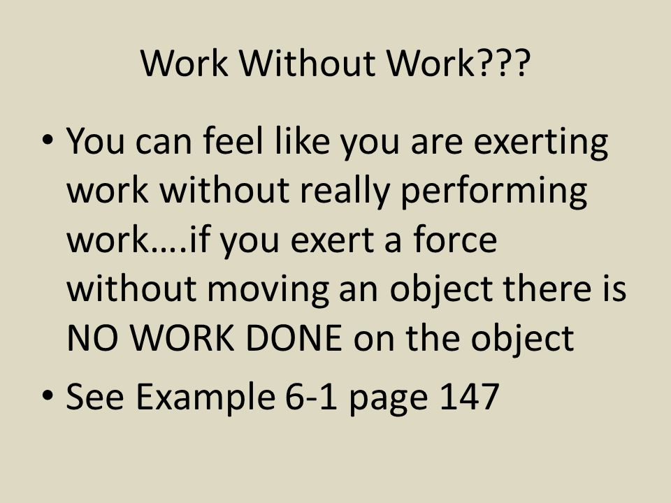 Work Without Work