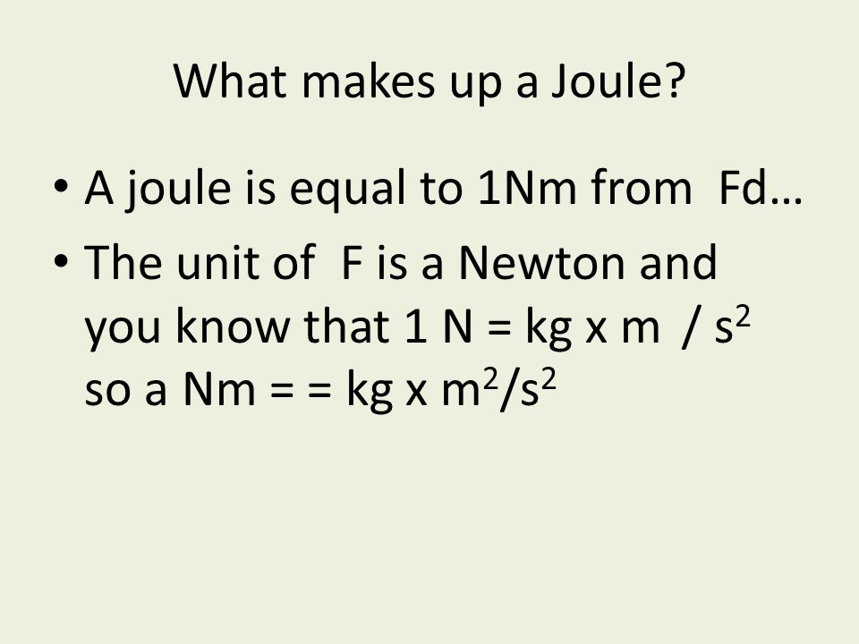What makes up a Joule.