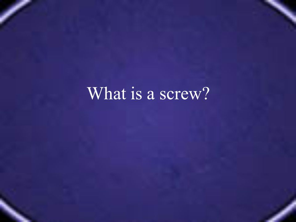 What is a screw