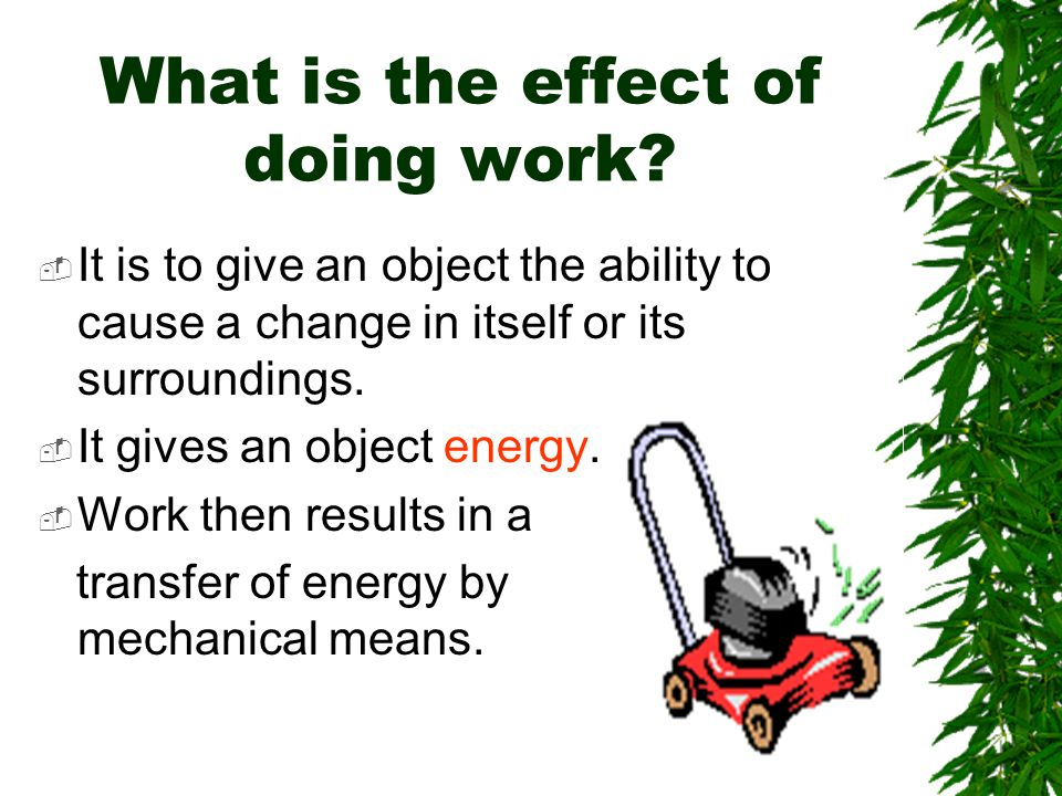 What is the effect of doing work