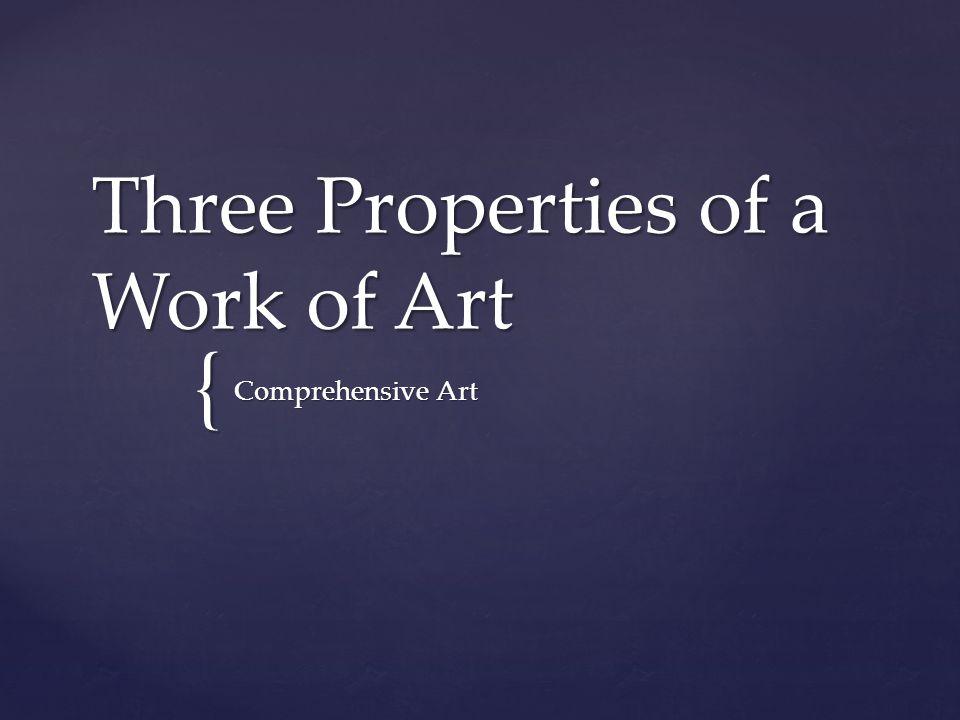 Three Properties of a Work of Art
