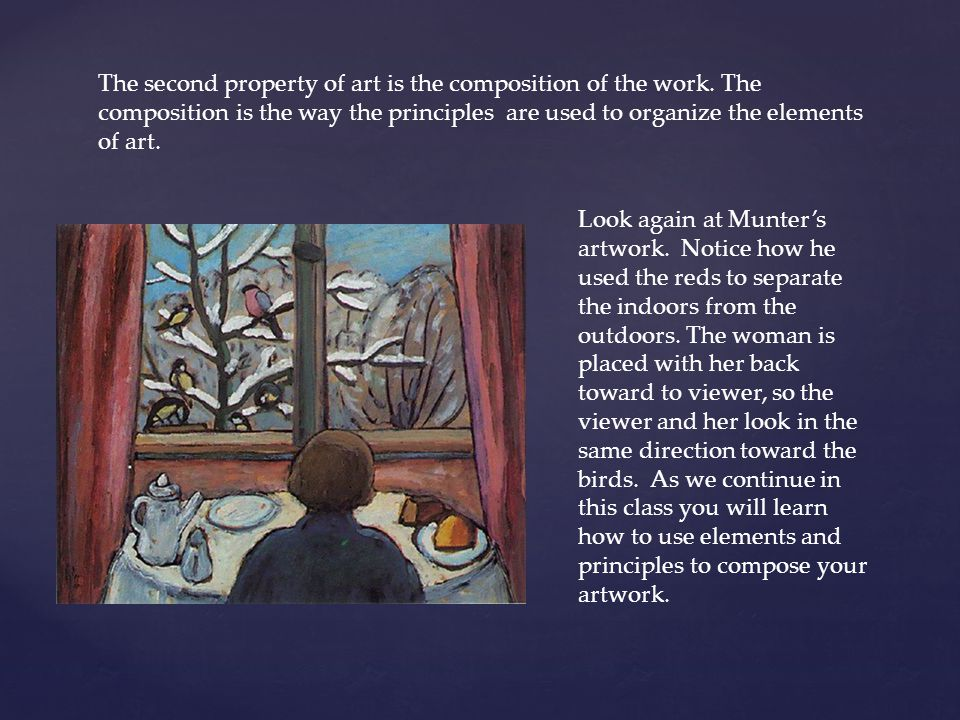 The second property of art is the composition of the work