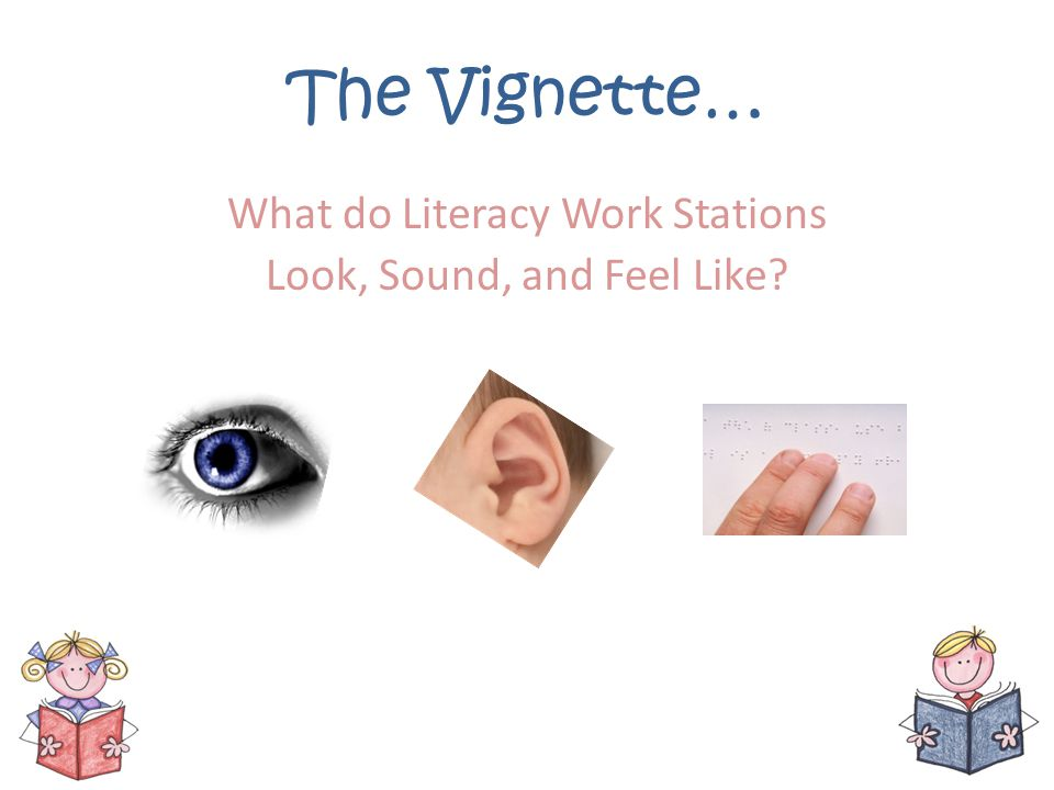 What do Literacy Work Stations Look, Sound, and Feel Like