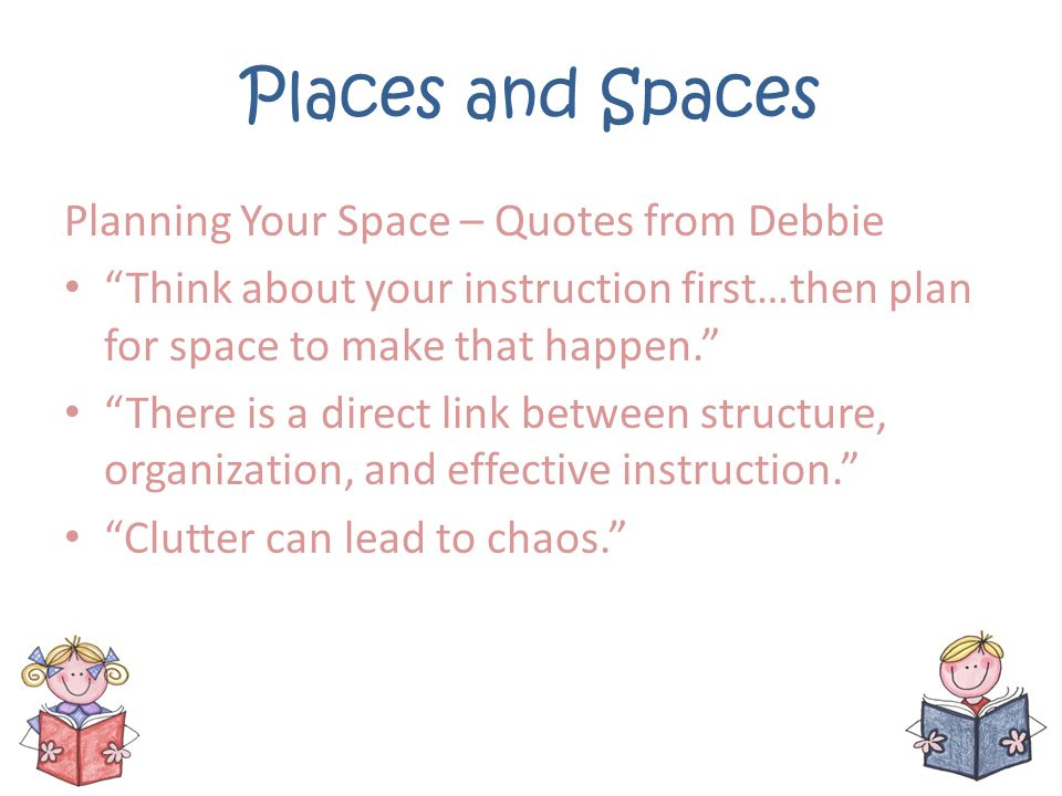 Places and Spaces Planning Your Space – Quotes from Debbie