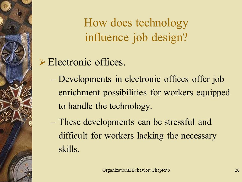 How does technology influence job design