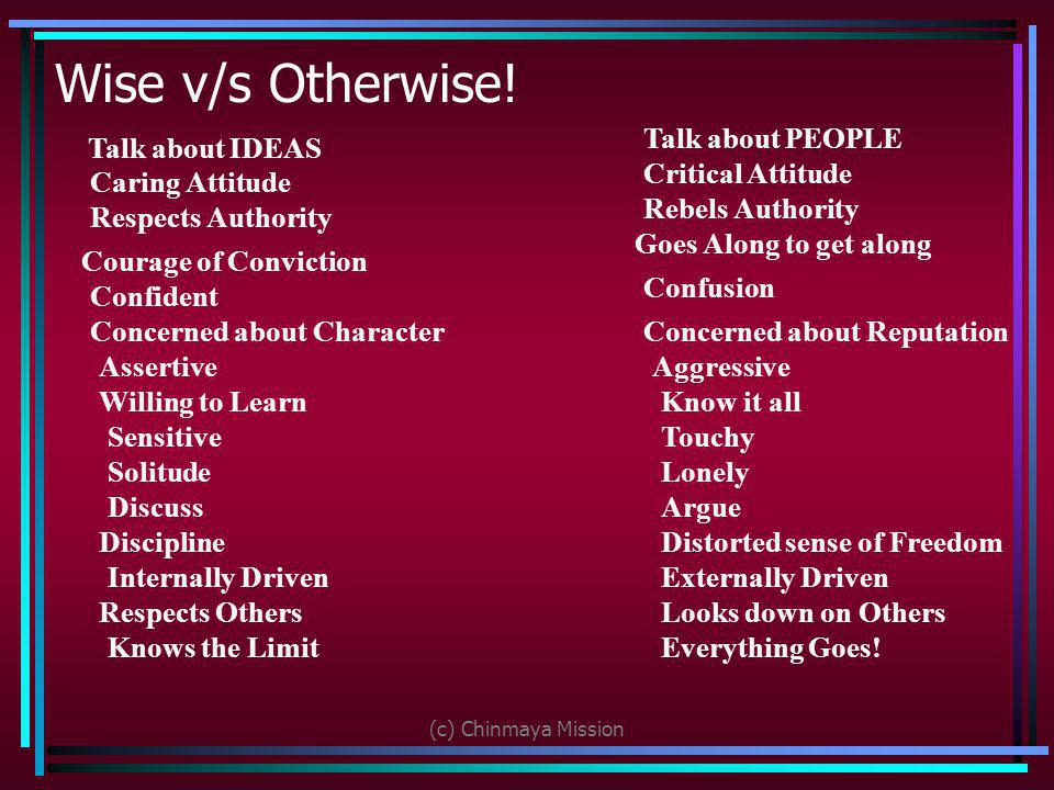 Wise v/s Otherwise! Talk about PEOPLE Talk about IDEAS