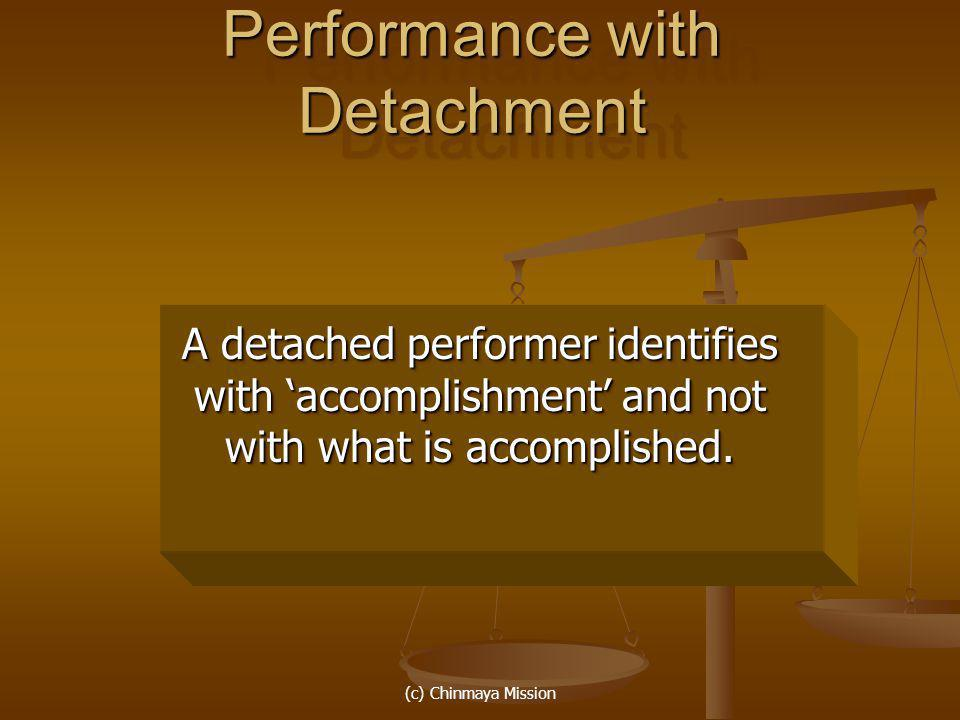 Performance with Detachment