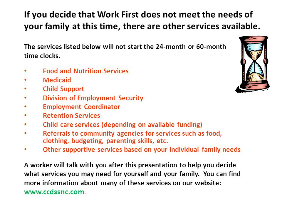 If you decide that Work First does not meet the needs of your family at this time, there are other services available.