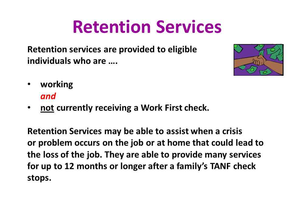 Retention Services Retention services are provided to eligible