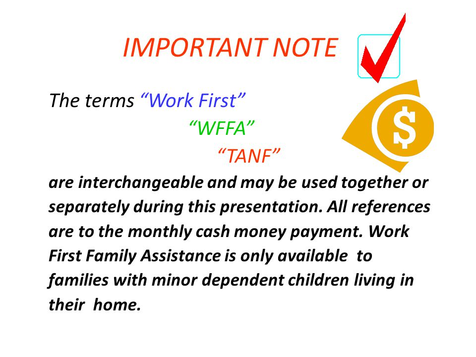 IMPORTANT NOTE The terms Work First WFFA TANF