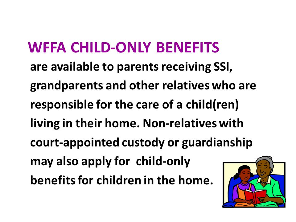 WFFA CHILD-ONLY BENEFITS