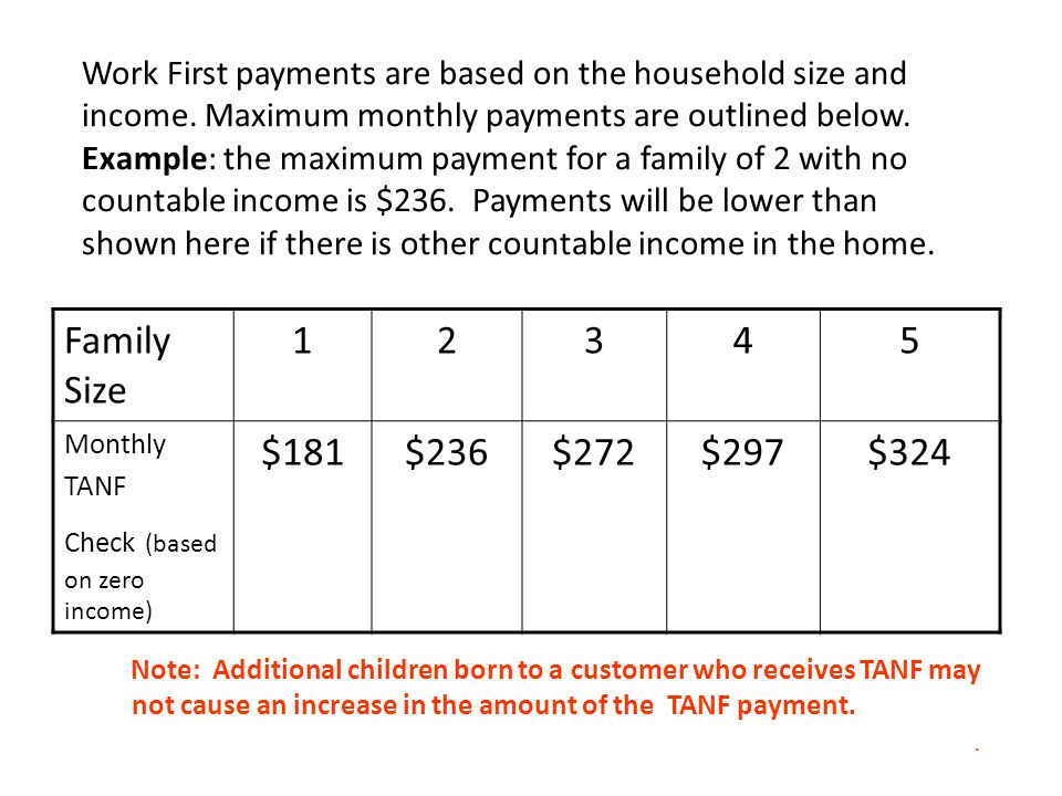Work First payments are based on the household size and income