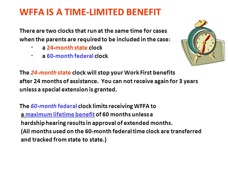 WFFA IS A TIME-LIMITED BENEFIT