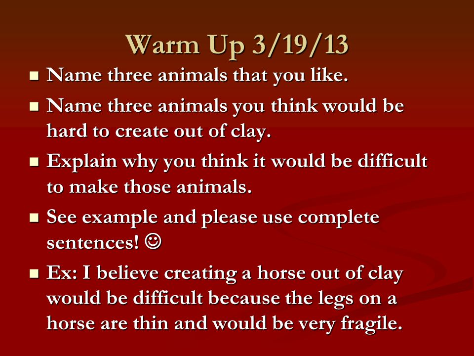 Warm Up 3/19/13 Name three animals that you like.