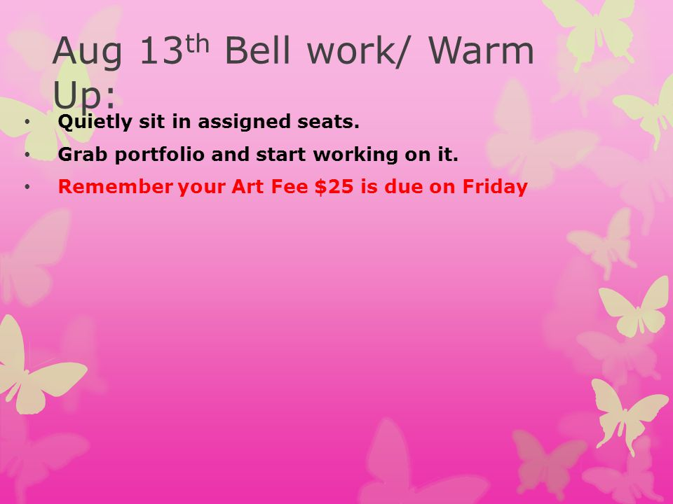 Aug 13th Bell work/ Warm Up: