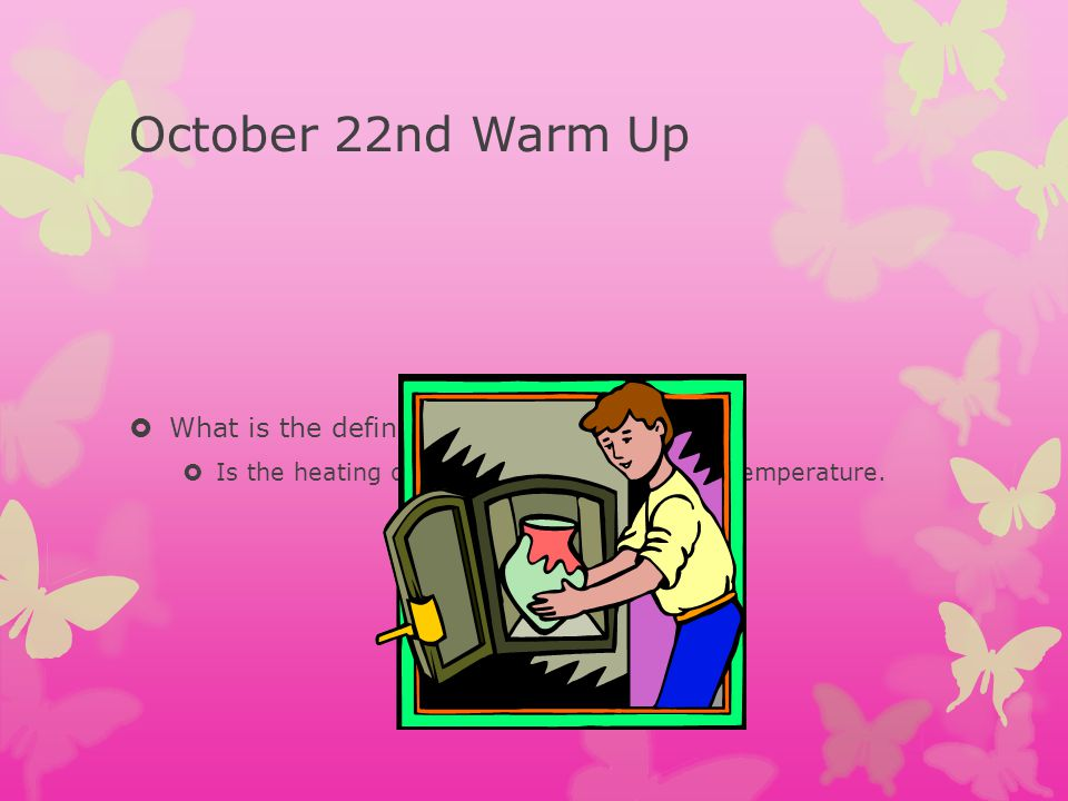 October 22nd Warm Up What is the definition of Firing