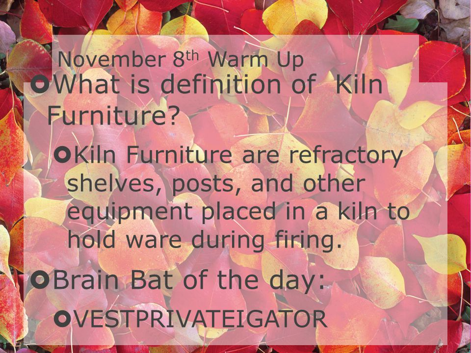 What is definition of Kiln Furniture