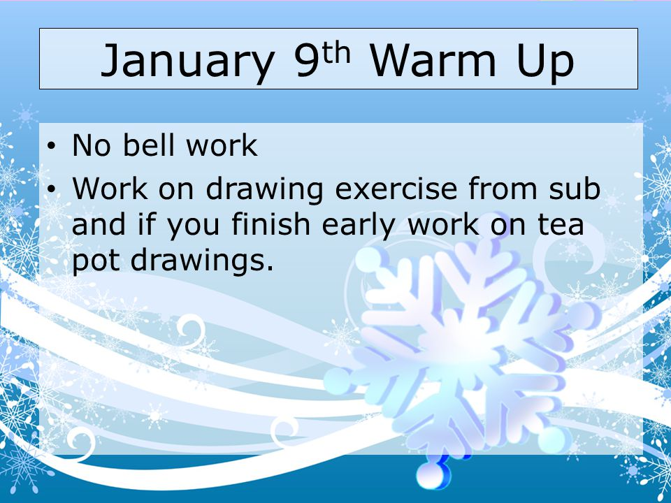 January 9th Warm Up No bell work