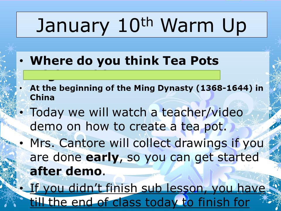 January 10th Warm Up Where do you think Tea Pots originated from