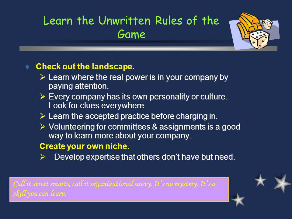 Learn the Unwritten Rules of the Game