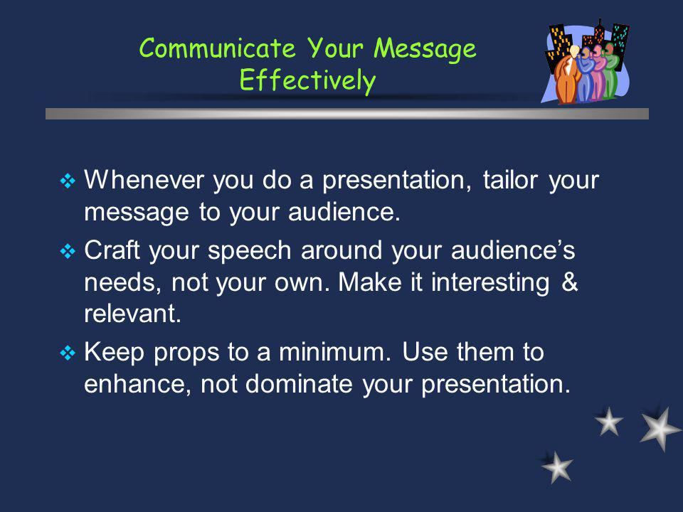 Communicate Your Message Effectively