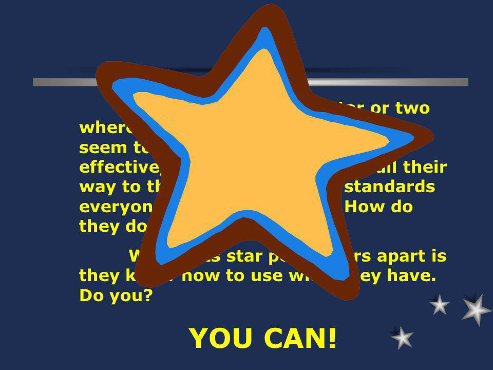 You probably know a star or two where you work – colleagues who seem to be more productive, more effective, more together. They sail their way to the top. They set the standards everyone else has to follow. How do they do it