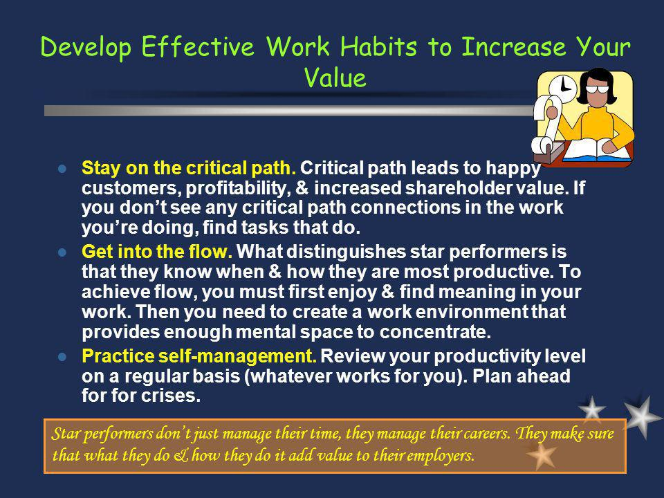 Develop Effective Work Habits to Increase Your Value