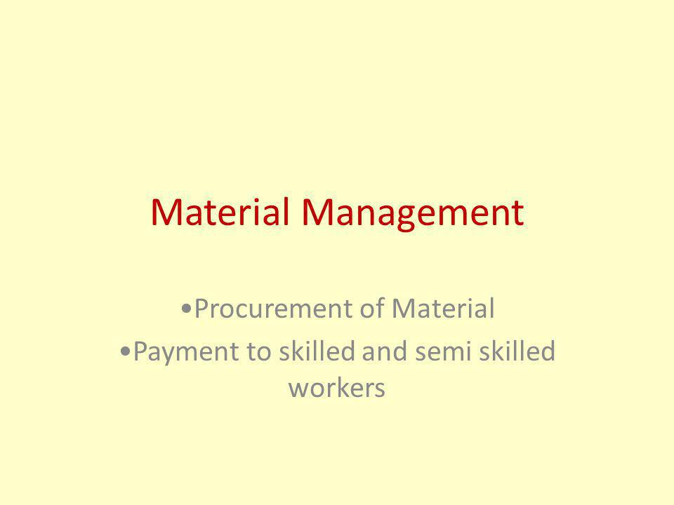 Procurement of Material Payment to skilled and semi skilled workers