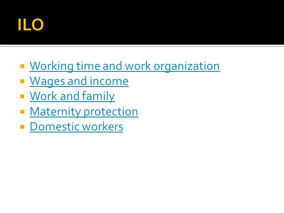 ILO Working time and work organization Wages and income