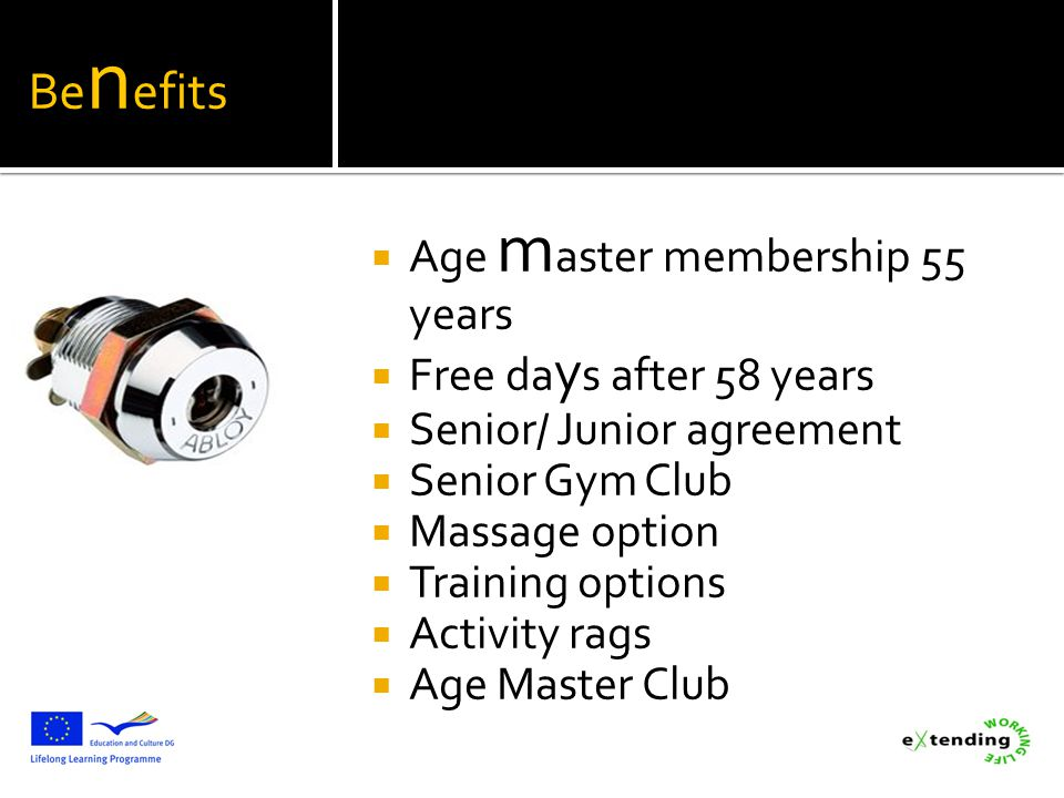 Benefits Age master membership 55 years Free days after 58 years