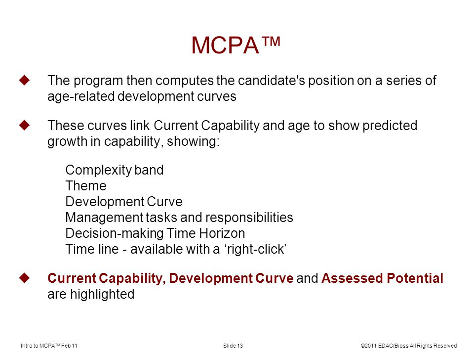 MCPA™ The program then computes the candidate s position on a series of age-related development curves.