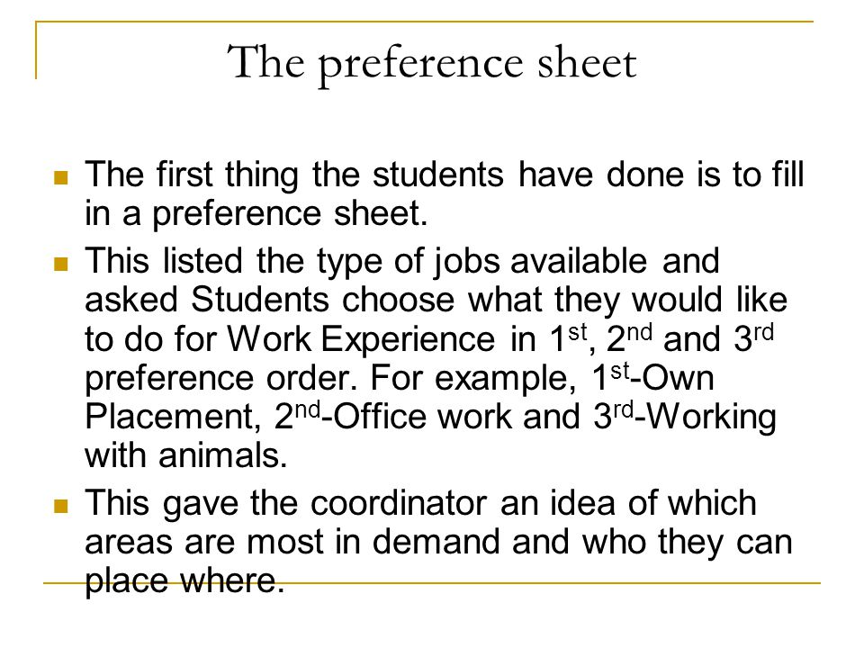 The preference sheet The first thing the students have done is to fill in a preference sheet.