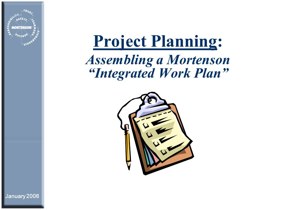 Project Planning: Assembling a Mortenson Integrated Work Plan