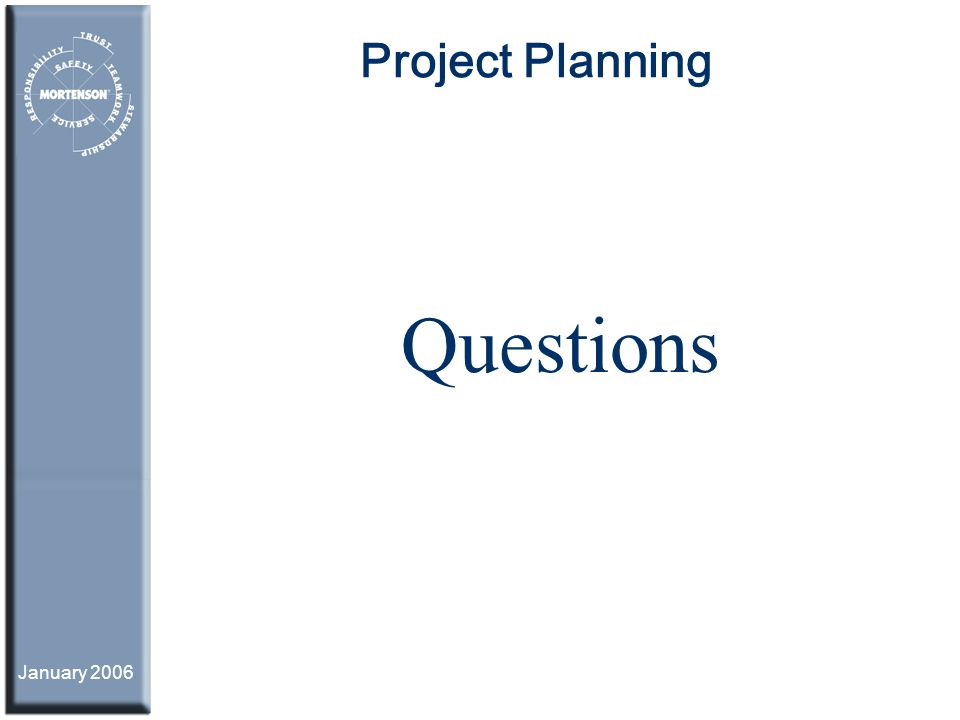 Project Planning Questions January 2006