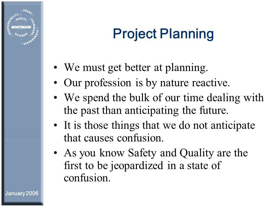 Project Planning We must get better at planning.