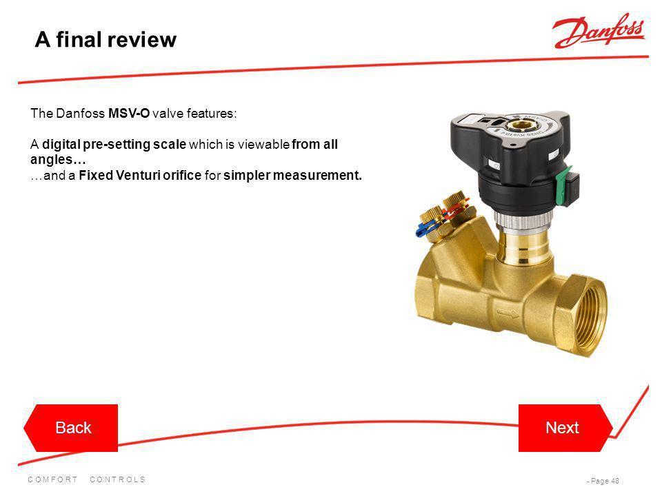 A final review Back Back Next Next The Danfoss MSV-O valve features: