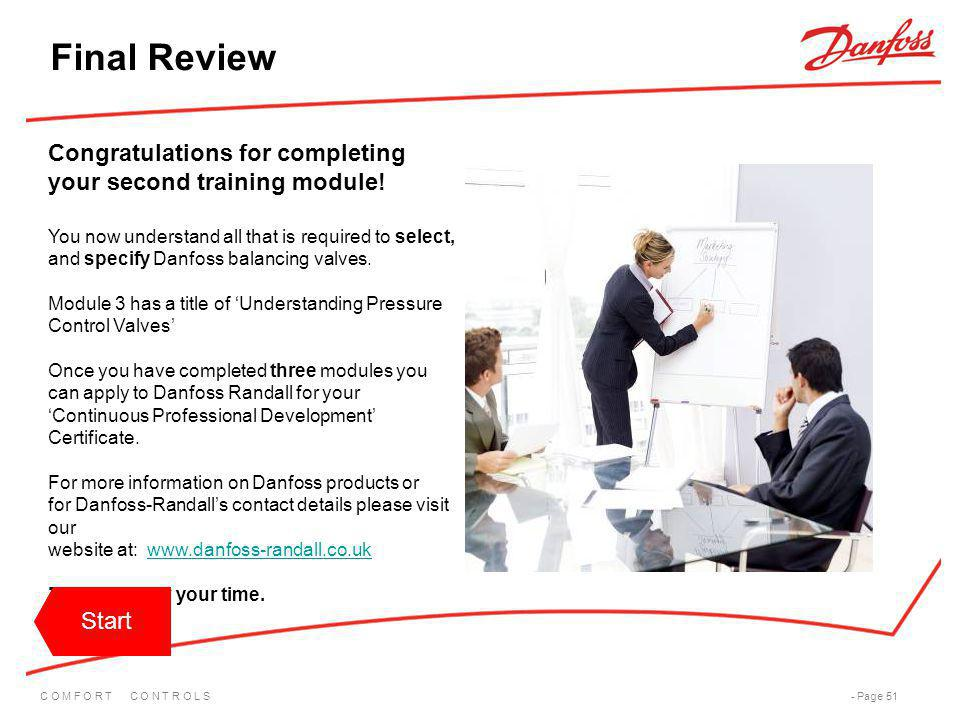Final Review Congratulations for completing your second training module! You now understand all that is required to select,