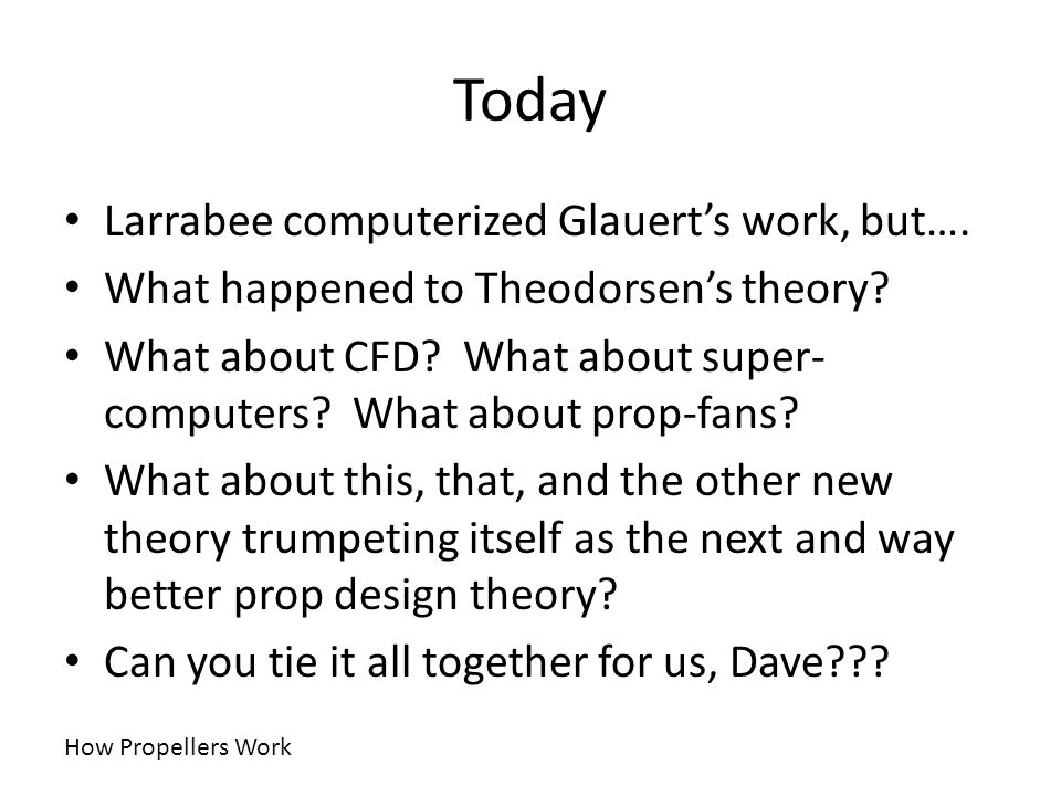 Today Larrabee computerized Glauert's work, but….
