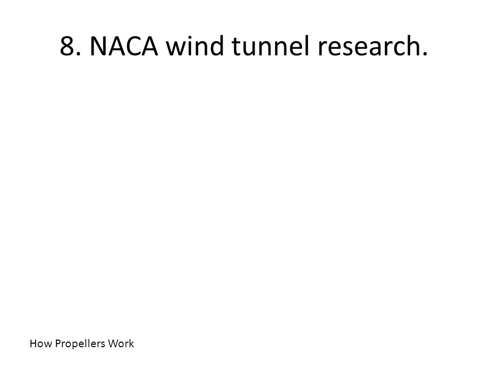 8. NACA wind tunnel research.