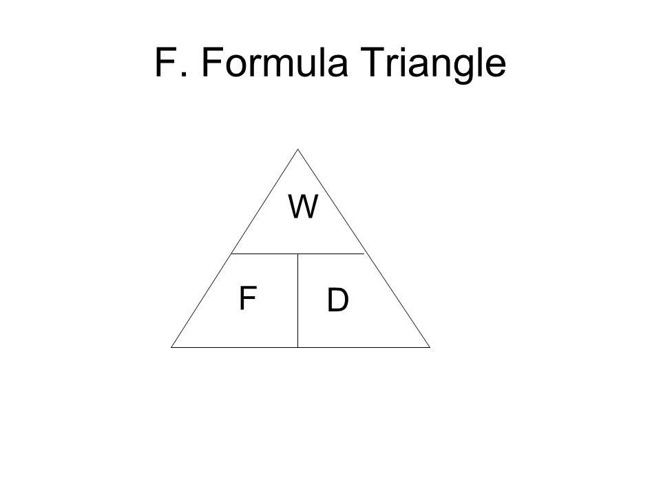 F. Formula Triangle W F D