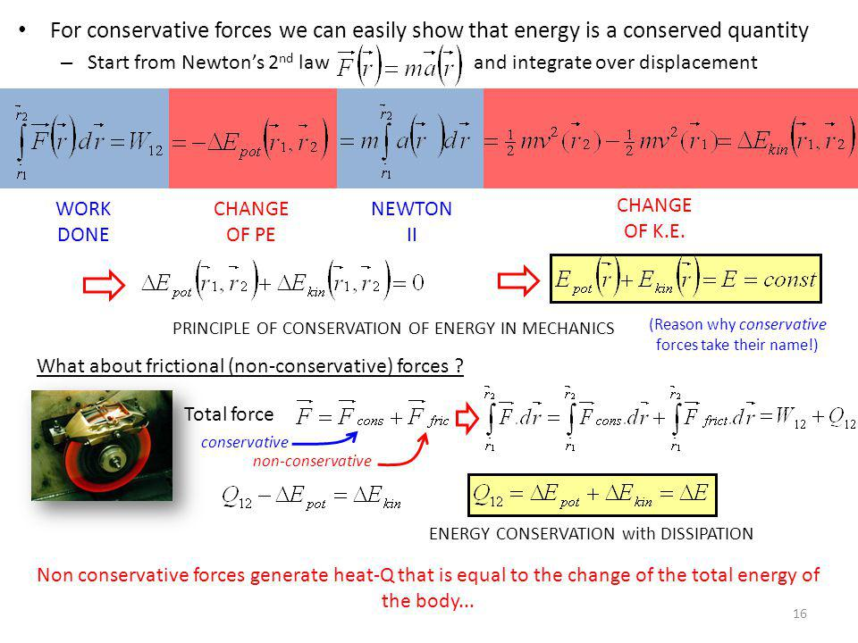 For conservative forces we can easily show that energy is a conserved quantity