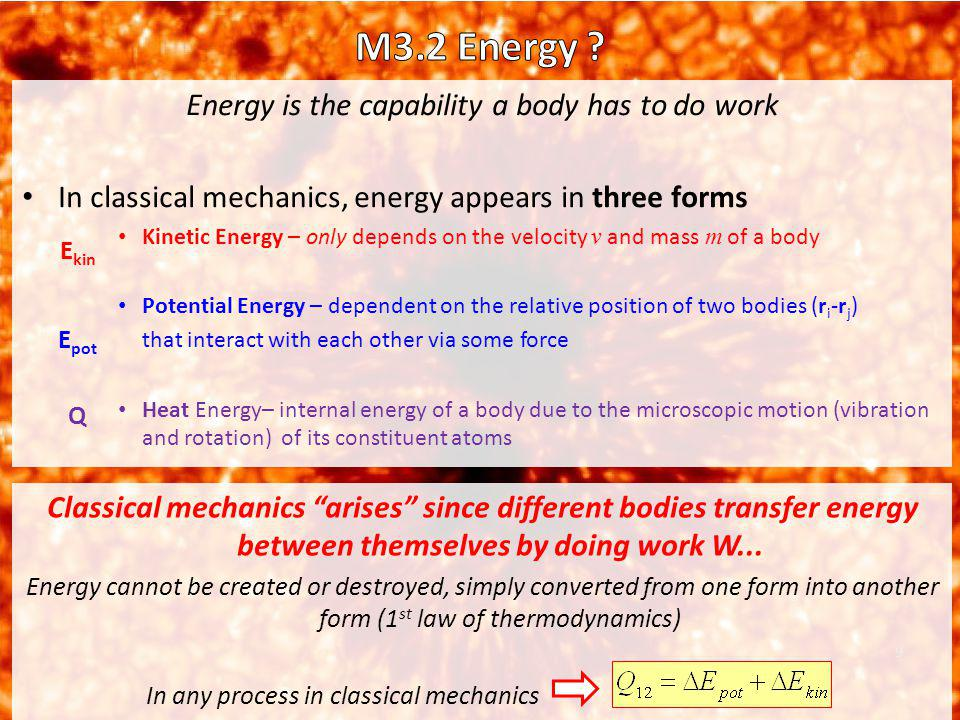 M3.2 Energy Energy is the capability a body has to do work