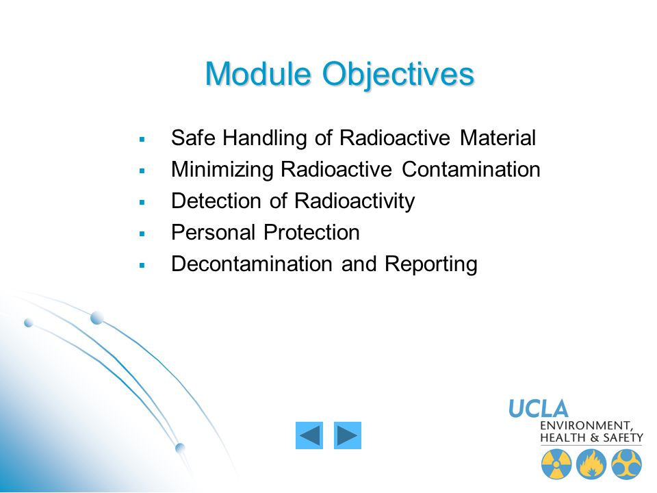 Module Objectives Safe Handling of Radioactive Material