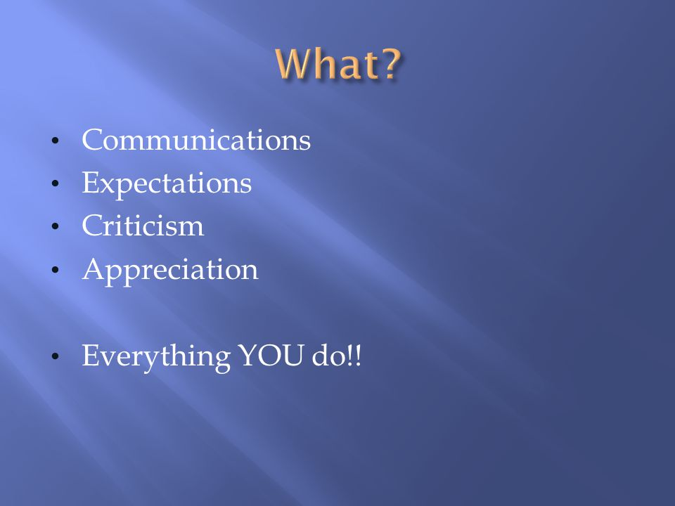 What Communications Expectations Criticism Appreciation