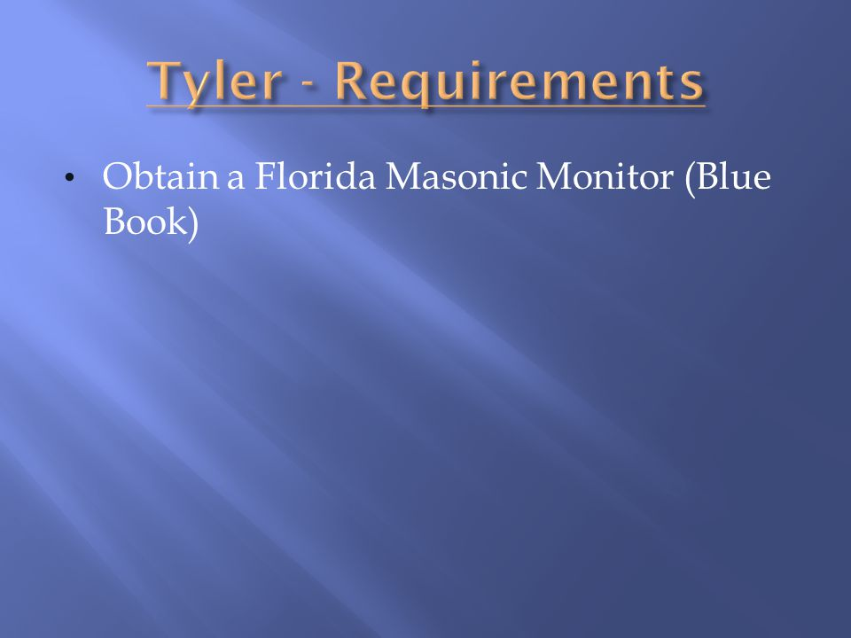 Tyler - Requirements Obtain a Florida Masonic Monitor (Blue Book)