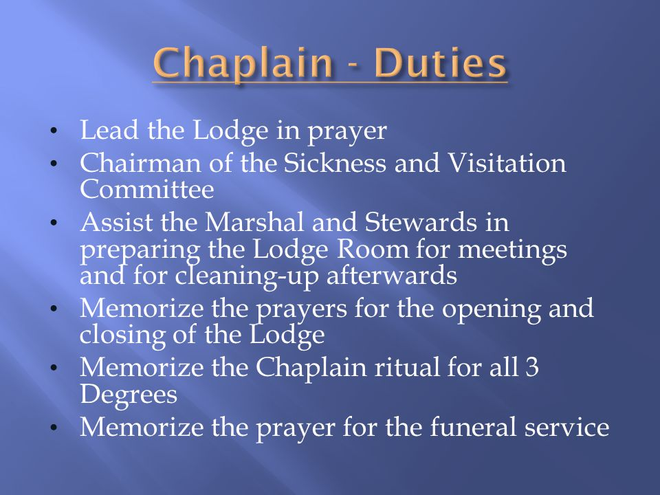 Chaplain - Duties Lead the Lodge in prayer