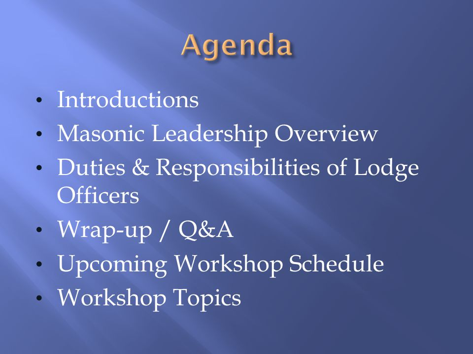 Agenda Introductions Masonic Leadership Overview